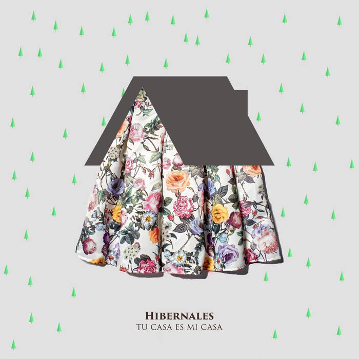 Hibernales estrena single, Tu casa es mi casa