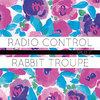 "Radio Control | Rabbit Troupe Split 7"" Cover Art"