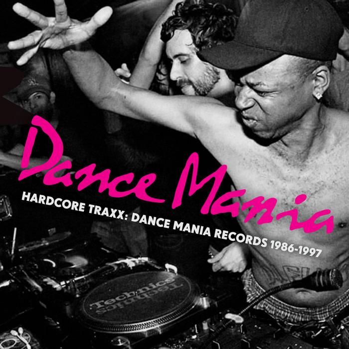 Hardcore Traxx: Dance Mania Records 1986-1995 | Strut