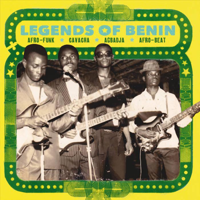 Legends Of Benin - Afro Funk, Cavacha, Agbadja, Afro-Beat   Analog