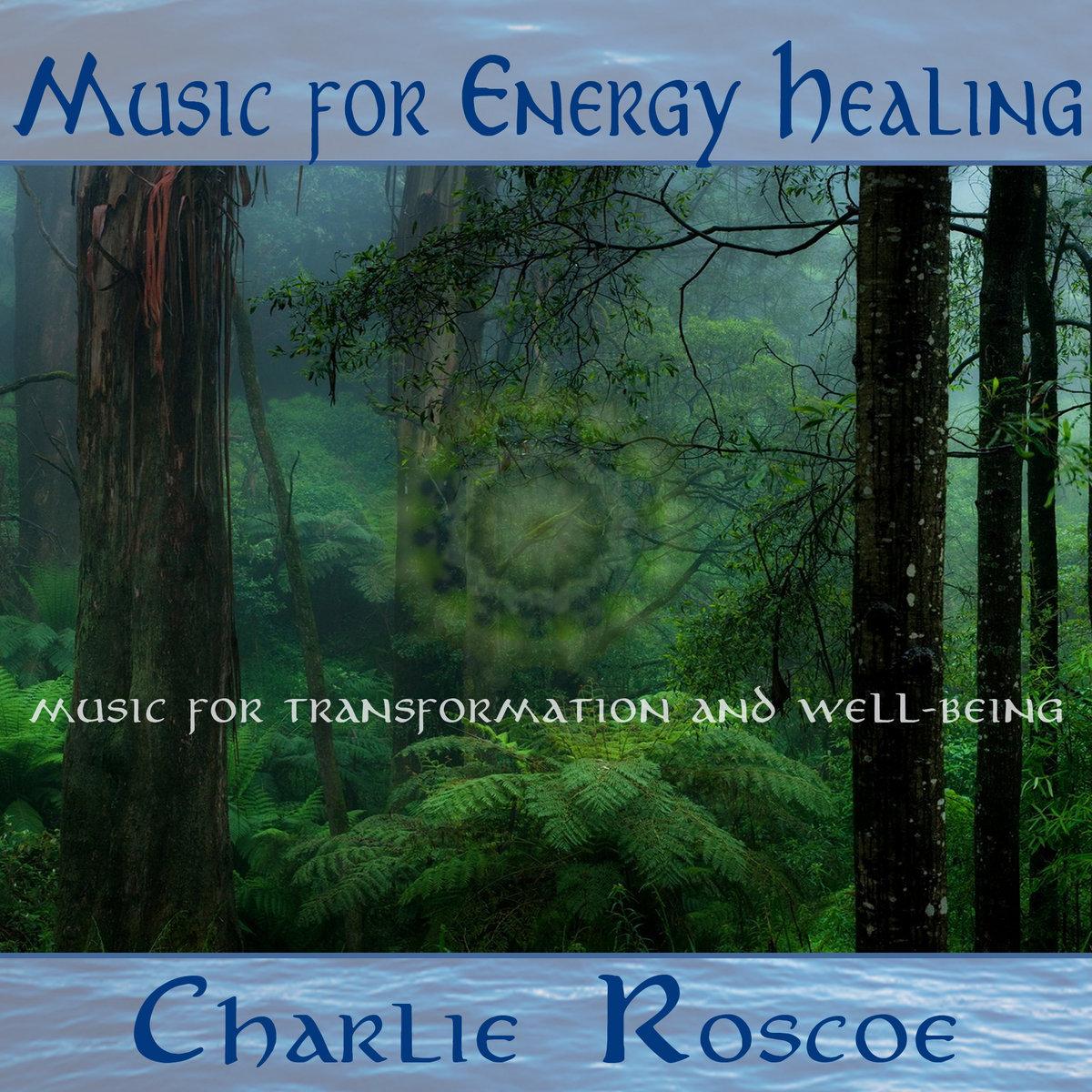 Music For Energy Healing | Charlie Roscoe