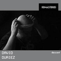 David Duriez - Descent [ 2020 remastered ] cover art