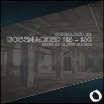 Gobsmacked 115 - 130 Compiled and Mixed by Oliver Kucera cover art