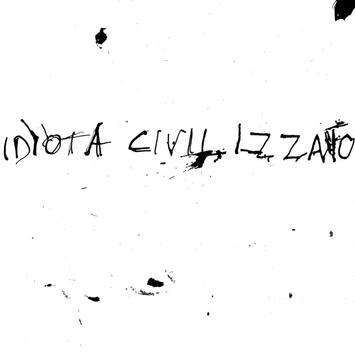 IDIOTA CIVILIZATTO