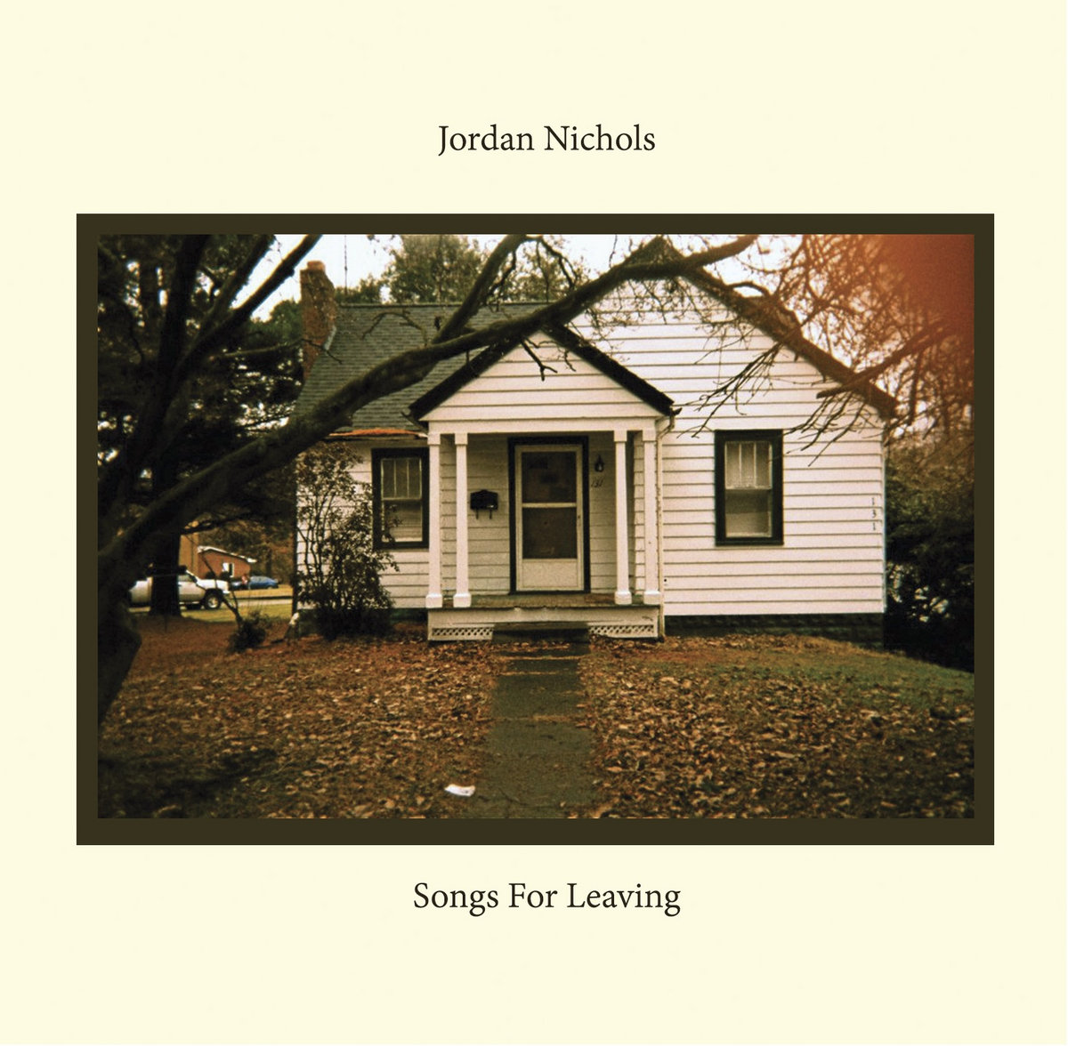Songs For Leaving Jordan Nichols