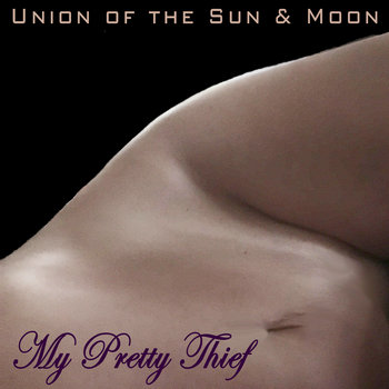My Pretty Thief by Union of the Sun and Moon
