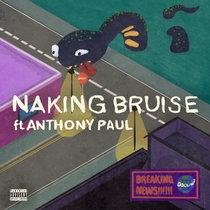 Naking Bruise ft Anthony Paul cover art