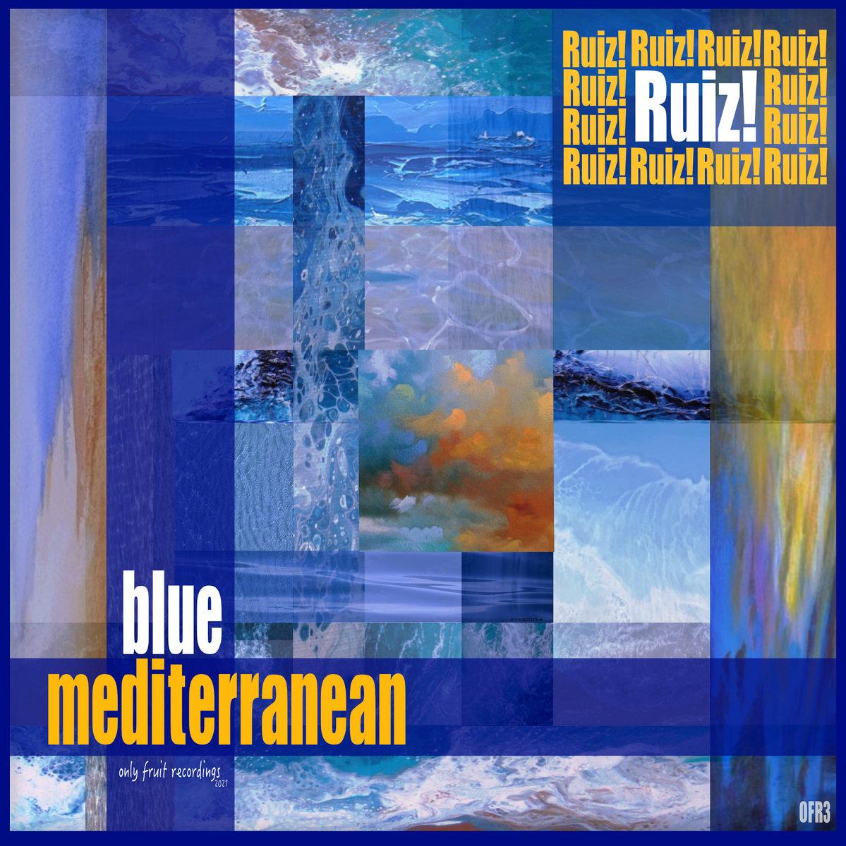 Blue Mediterranean by Ruiz!