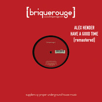 [BR078] : Alex Hender - Have A Good Time [2020 Remastered Version] cover art