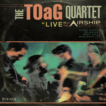 Live at the Airship by The TOaG Quartet