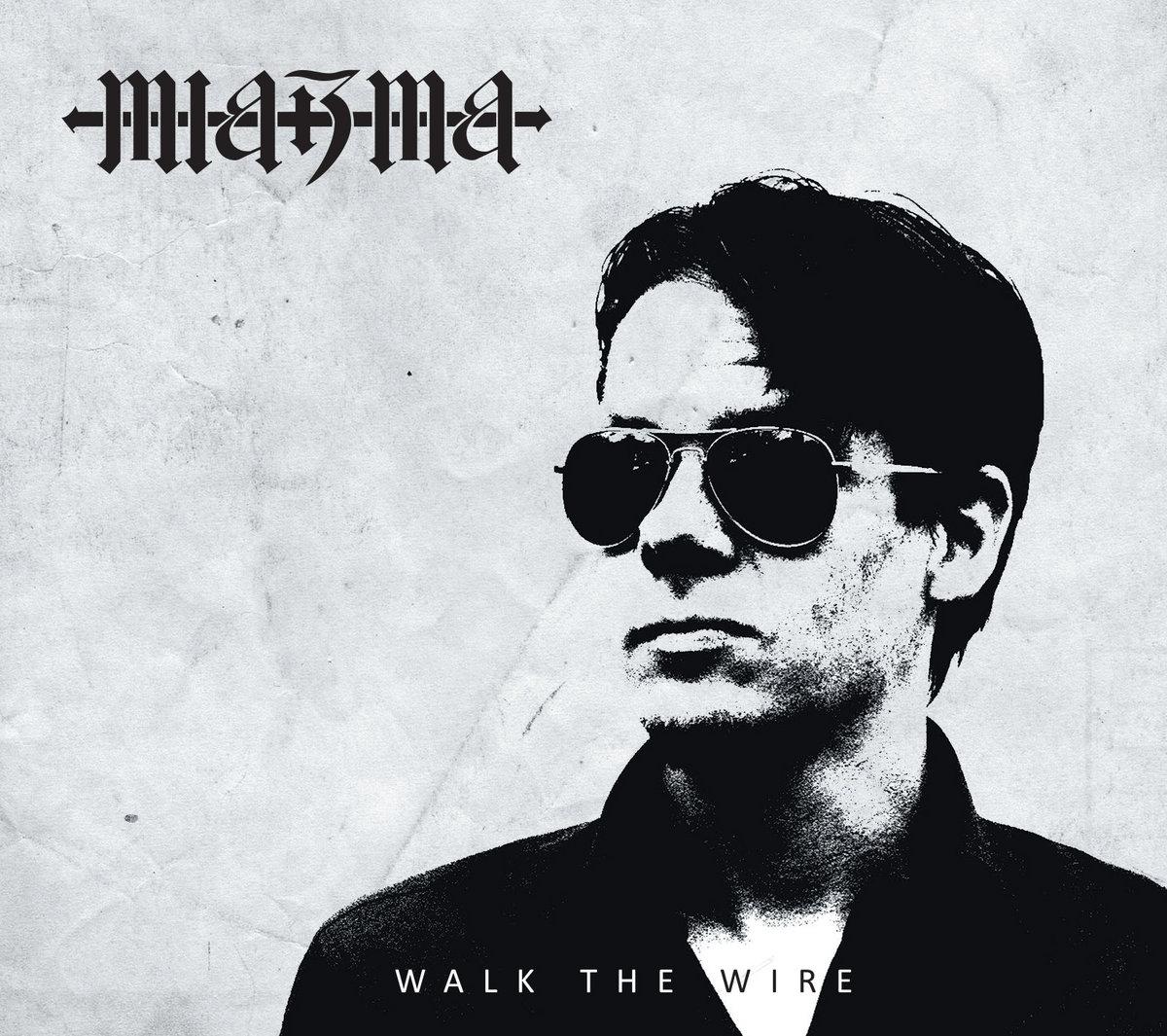 Walk The Wire   Miazma