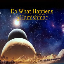 Do What Happens@Hamishmac cover art