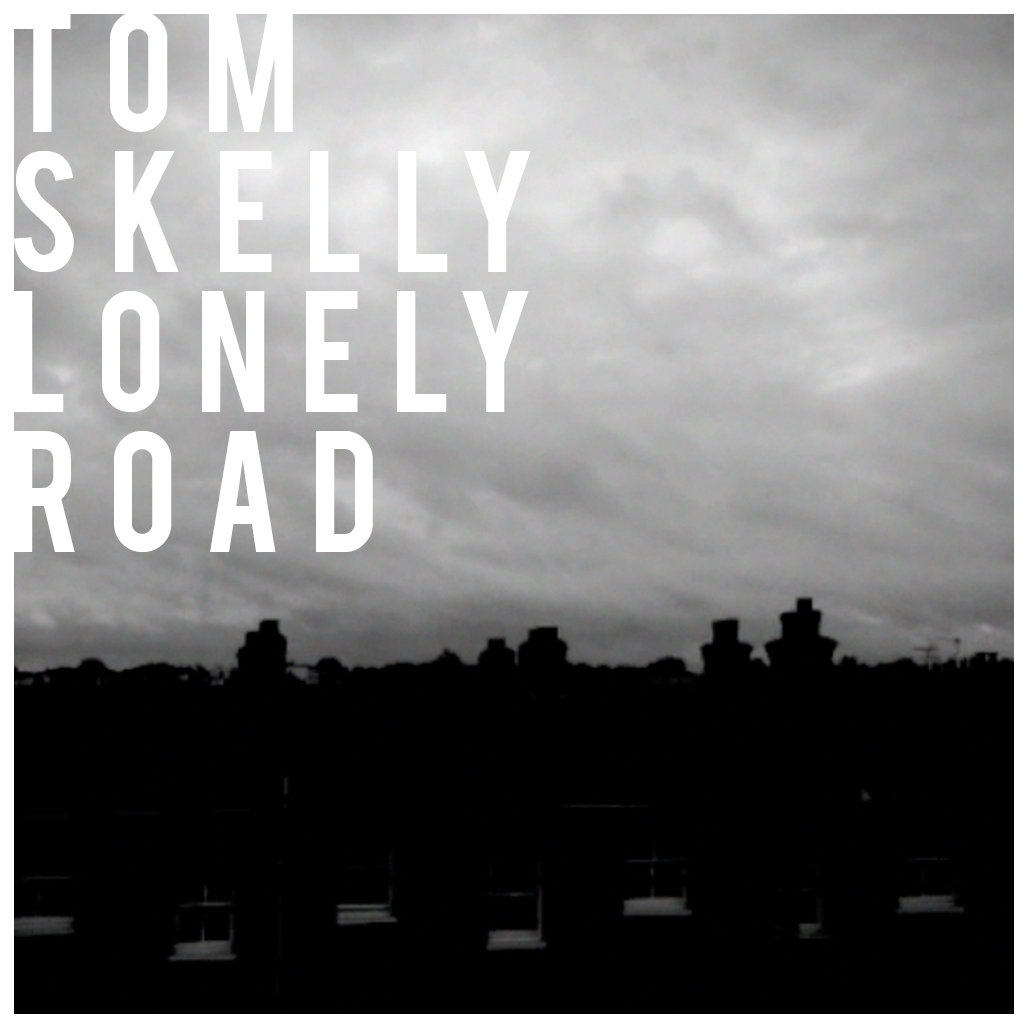 Tom Skelly - Lonely Road | Love Our Records