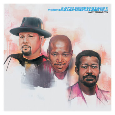 Louie Vega presents Leroy Burgess & The Universal Robot Band feat. Patrick Adams – Barely Breaking Even main photo