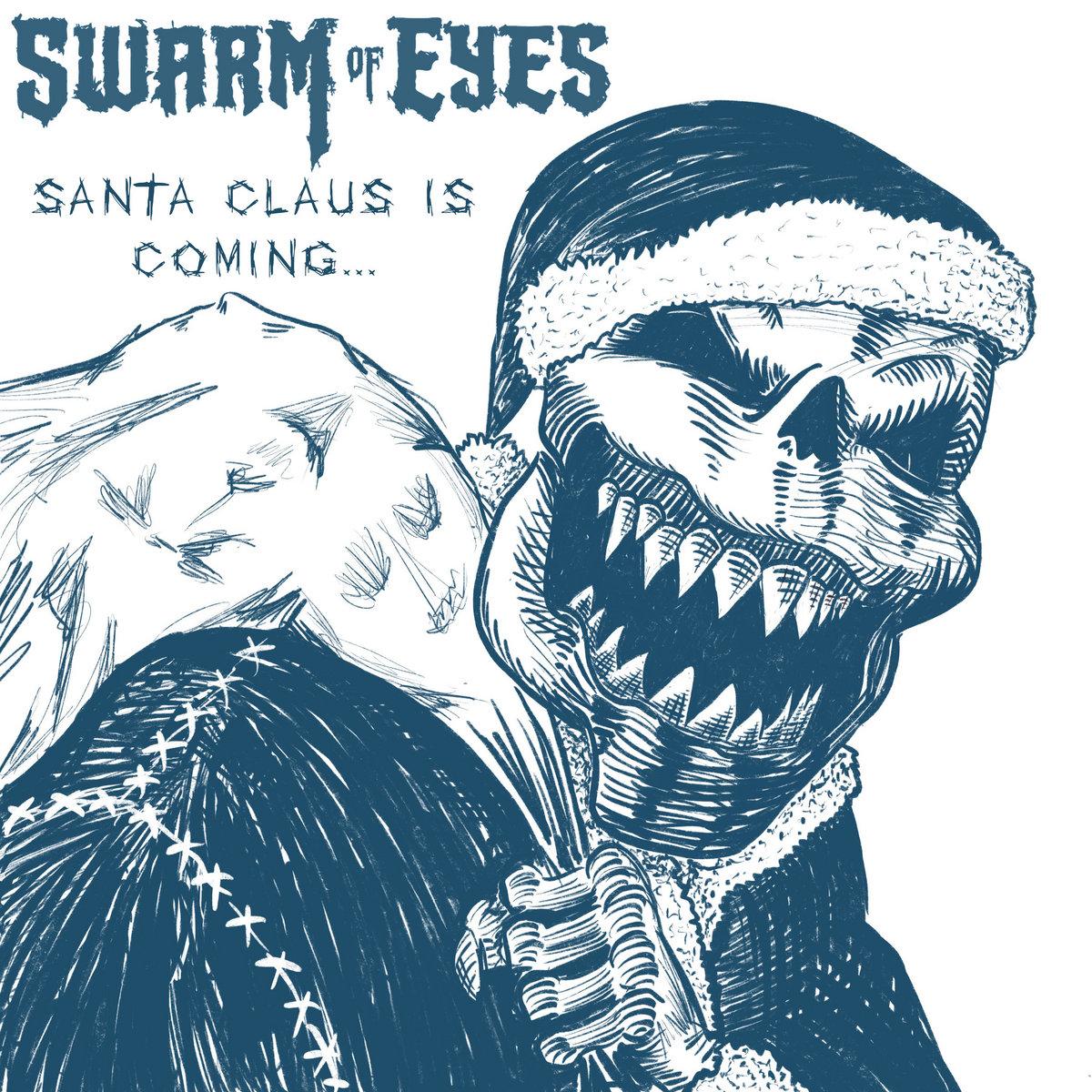 Santa Claus is Coming | Swarm of Eyes