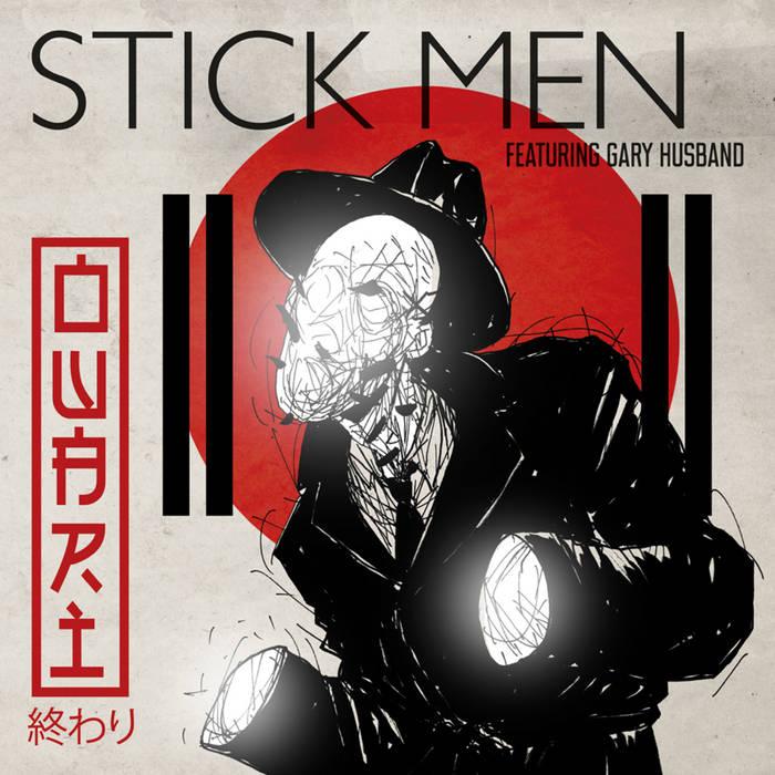 OWARI / Stick Men with Gary Husband