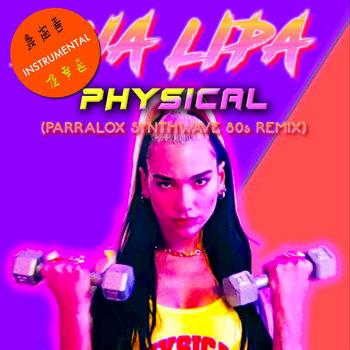 Dua Lipa - Physical (Parralox Remix V2 Instrumental)