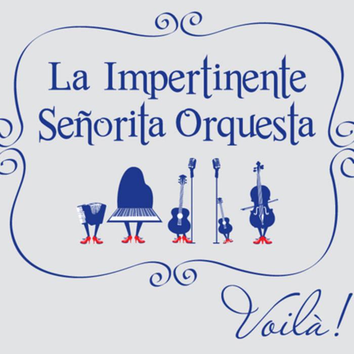 La Impertinente Señorita Orquesta