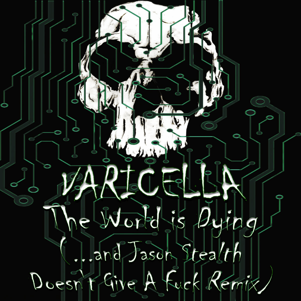 The World is Dying (...and Jason Stealth Doesn't Give A Fuck Remix) by Varicella