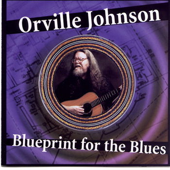 Blueprint for the Blues by Orville Johnson