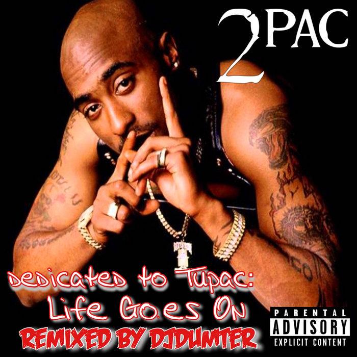 Dedicated to Tupac: Life Goes On | DJDumter