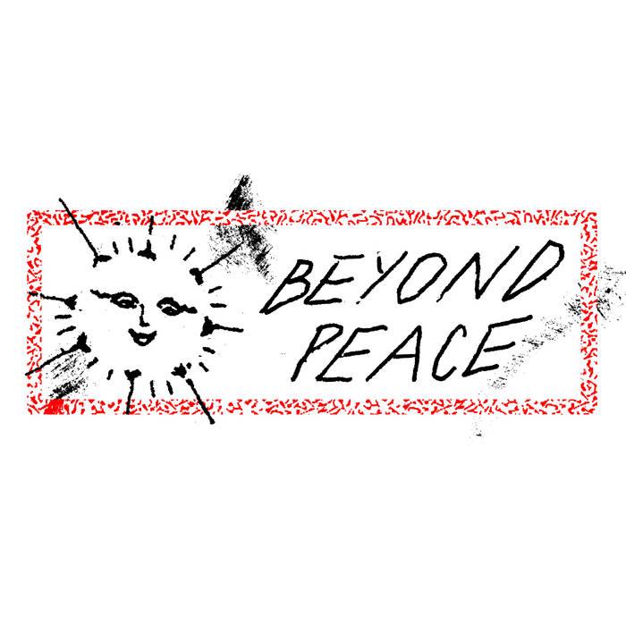 BEYOND PEACE