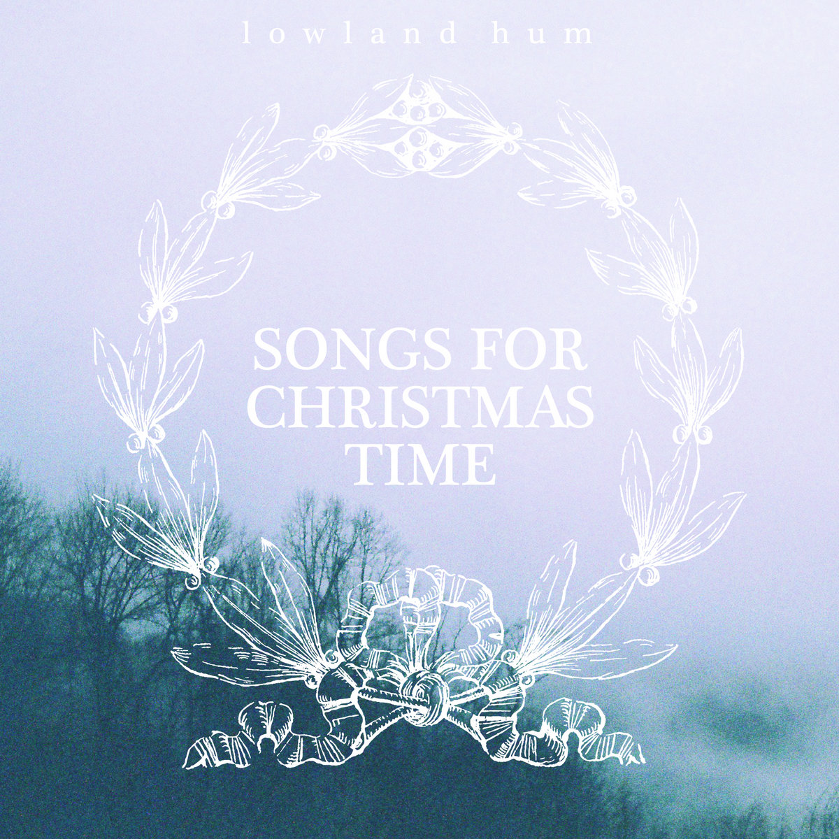 Christmas Time.Songs For Christmas Time Lowland Hum