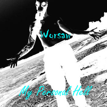 My Personal Hell by Worsaw