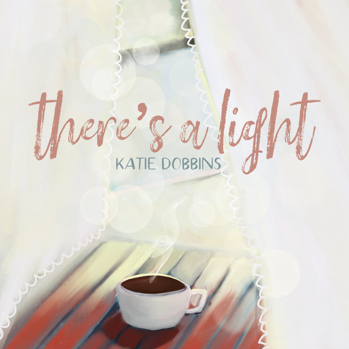 There's a Light by Katie Dobbins
