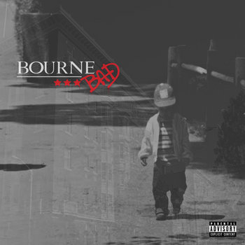 BOURNE BAD (Building A Dream) by Rymeezee