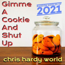 Gimme A Cookie And Shut Up cover art