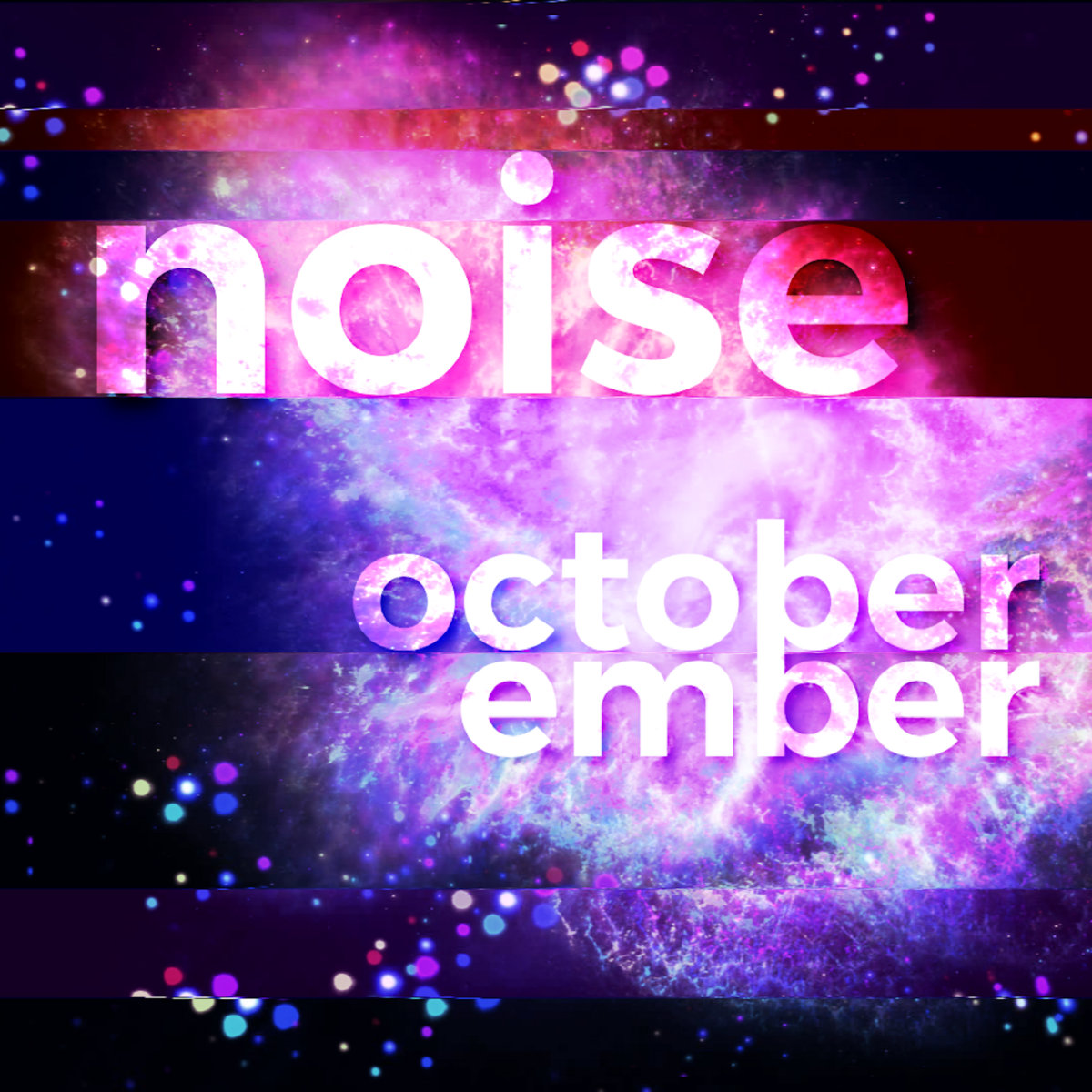 Noise by October Ember