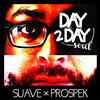 """Suave x Prospek """"Day 2 Day Soul"""" EP Cover Art"""