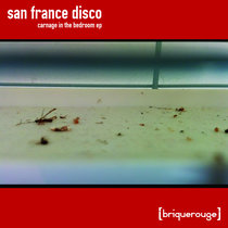 [BR133] : San France Disco - Carnage In The Bedroom ep cover art