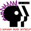 I wanna hug myself Cover Art