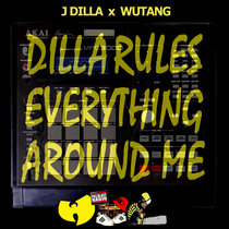 J Dilla x Wutang - Dilla Rules Everything Around Me (D.R.E.A.M.) cover art