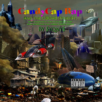 II. CandyCap Rap and the L8Gr8 Atheist: Why Syqnys is the Future of Rap and Starving Children Taste Good cover art