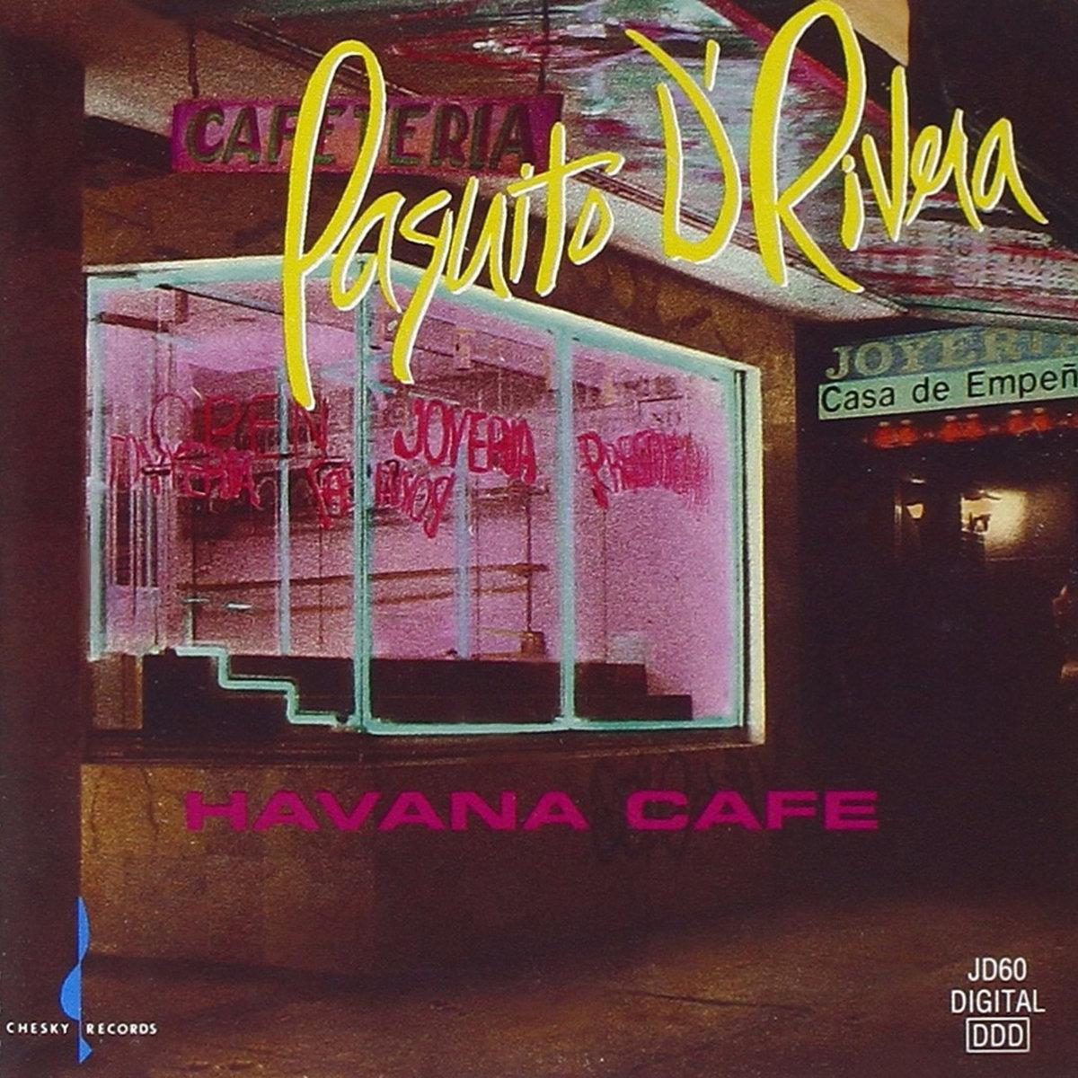 Havana Cafe | Paquito D'Rivera