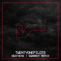 Heathens (Sqarrot Remix) cover art