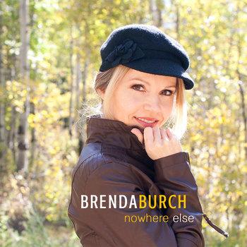 Nowhere Else by Brenda Burch