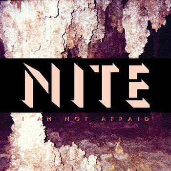 I am Not Afraid by Nite