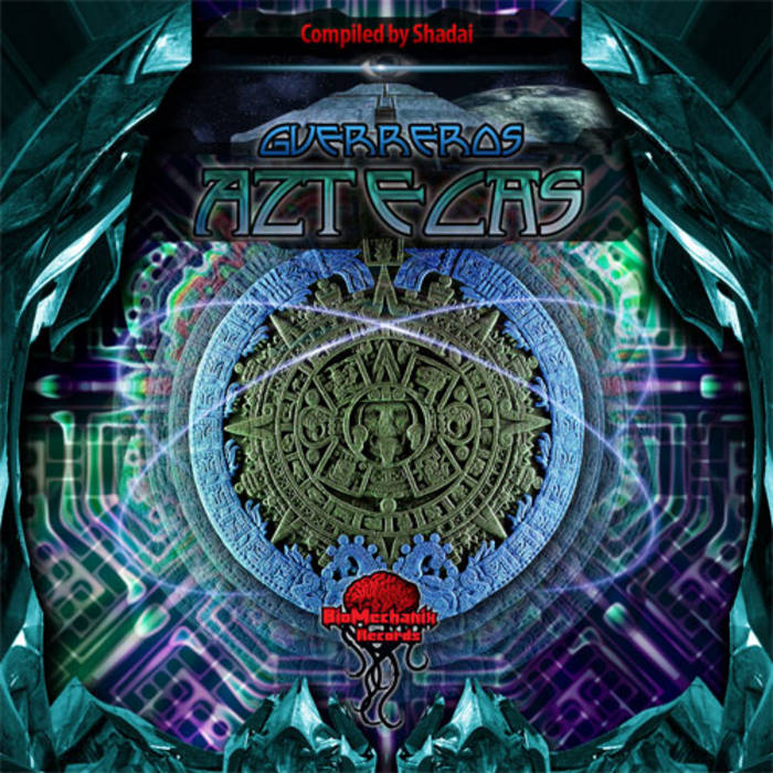Guerreros Aztecas Va Biomechanix Records Beatspacecom