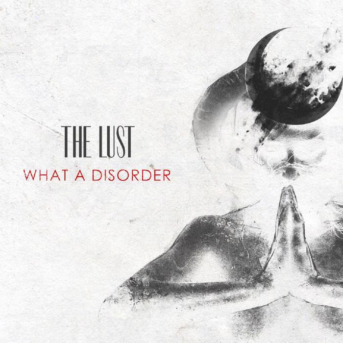 Новый сингл THE LUST - What A Disorder (2017)