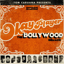 Okayplayer The Bollywood Remake cover art