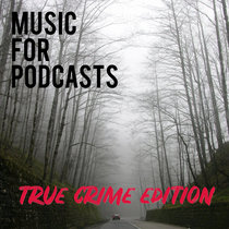 Music For Podcasts - True Crime Edition cover art