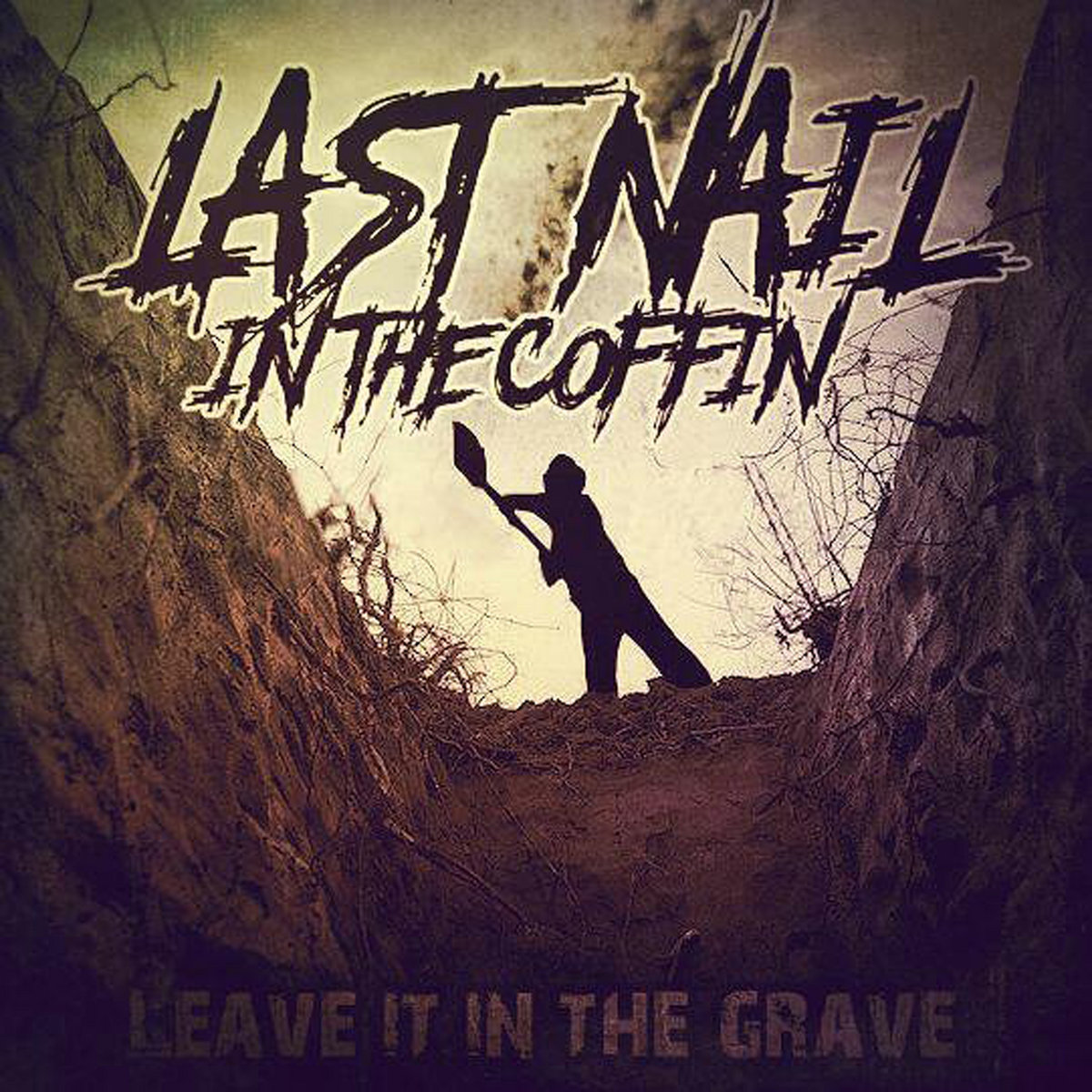 Leave It In The Grave | Last Nail In The Coffin