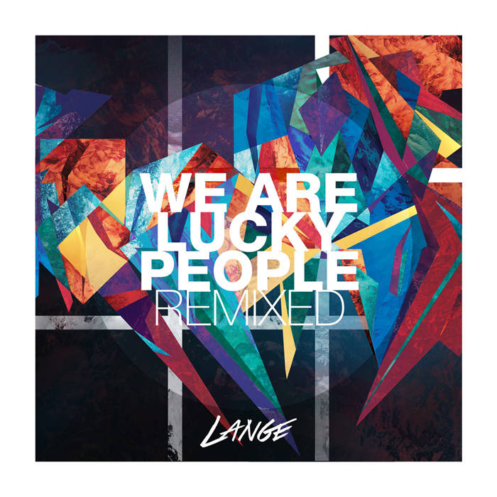 We Are Lucky People Remixed cover art