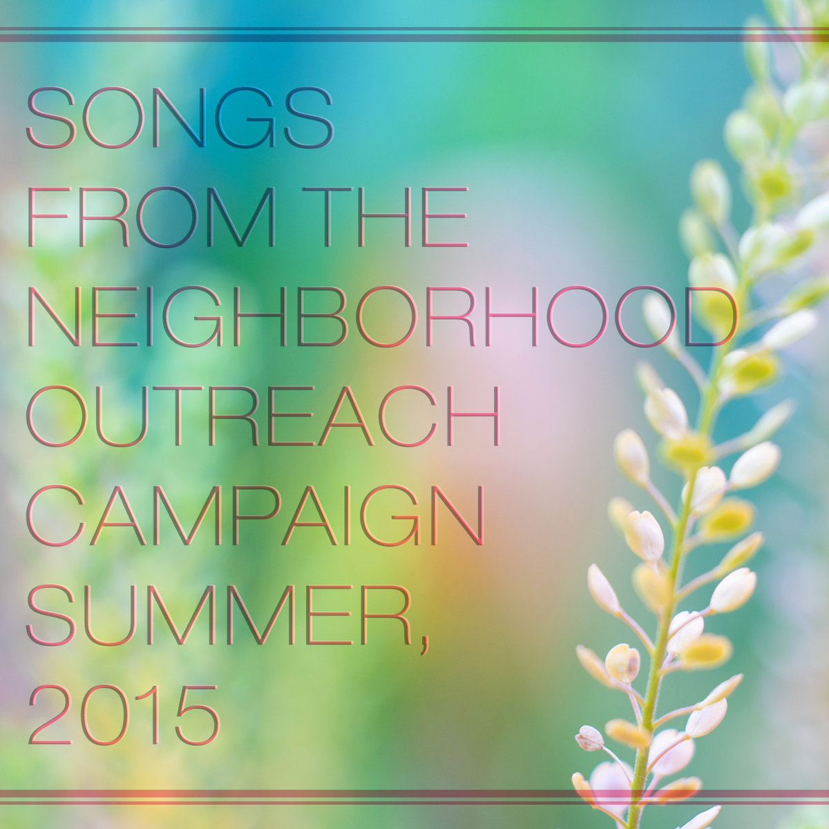 Songs from 2015 Summer Institute Campaign | Chicago Baha'i