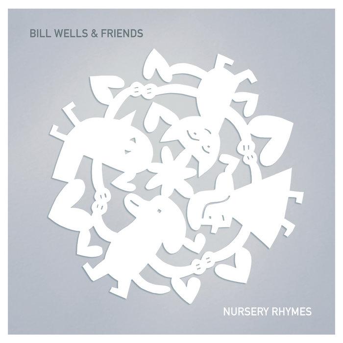 Bill Wells Friends Nursery Rhymes
