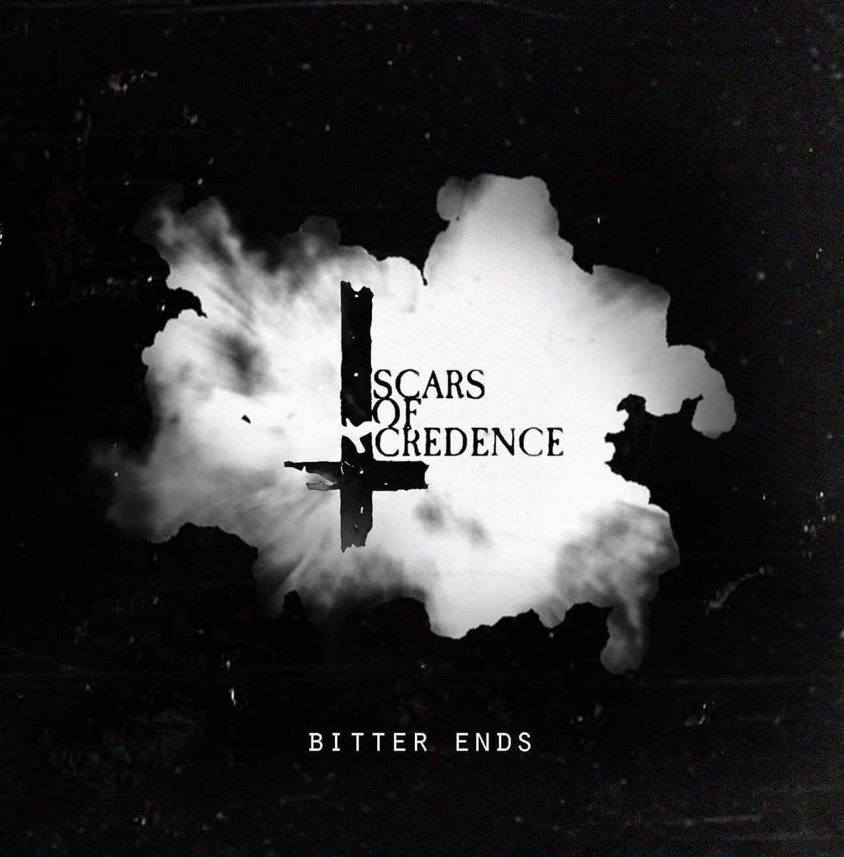 Scars of Credence - Bitter Ends [EP] (2018)